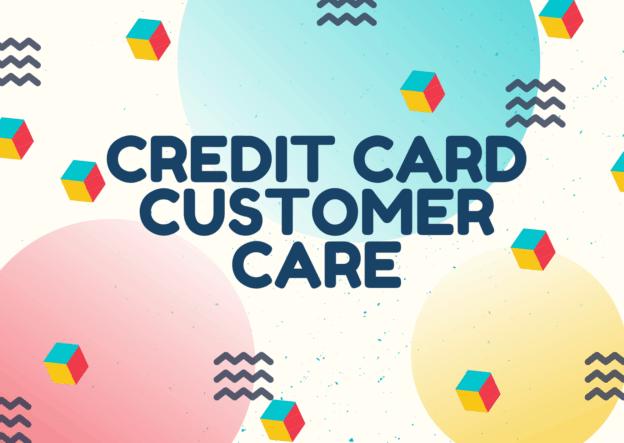 Credit Card Customer Care Number